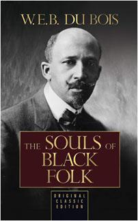 The Souls Of Black Folk W.E.B. Du Bois